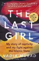 The Last Girl -My Story of Captivity and My F ight Against the Islamic State Murad, Nadia
