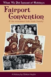 Fairport Convention-what we did instead -clifton Heylin - A History Of Fairport Convention And Its Ex
