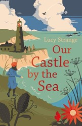 Our Castle by the Sea Strange, Lucy