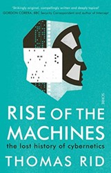 Rise of the Machines -the lost history of cybernetic s Rid, Thomas