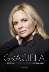 Graciela -het extreme levensverhaal van een voetbalvrouw Tijssen, Thea