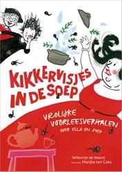 Kikkervisjes in de soep -vrolijke voorleesverhalen over Ella en Joep Weerd, Willemijn de