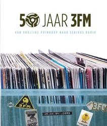 50 jaar 3FM -van vrolijke puinhoop naar ser ious radio Snijders, Arjan