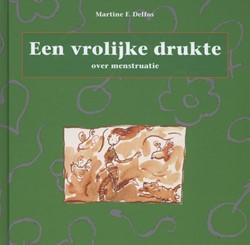 Een vrolijke drukte -over menstruatie Delfos, Martine F.
