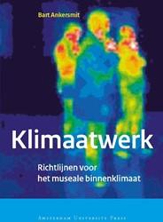 ICN Publicaties Klimaatwerk -richtlijnen voor het museale b innenklimaat Ankersmit, Bart