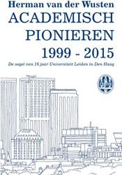 Academisch pionieren 1999-2015 -de oogst van 16 jaar Universit eit Leiden in Den Haag Wusten, Herman van der