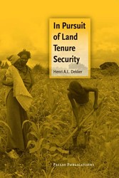 In Pursuit of Land Tenure Security -BOEK OP VERZOEK Dekker, H.
