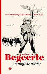 Behoud de begeerte -een literaire geschiedenis 198 4-2014 Ridder, Matthijs de