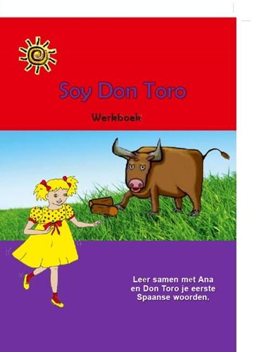 Soy Don Toro -Leer samen met Ana en Don Toro je eerste Spaanse woorden Gerichhausen, Antoinette