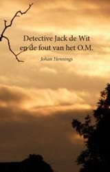 Jack de Wit en de fout van het O.M. Hennings, Johan
