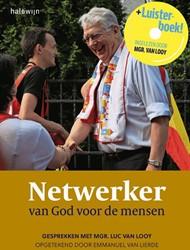Netwerker van God voor de mensen -gesprekken met mgr. Luc Van Lo oy, opgetekend door Emmanuel V Lierde, Emmanuel Van