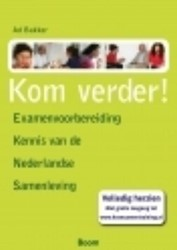 Kom verder! -examenboek Kennis van de Neder landse Samenleving Bakker, Ad