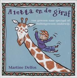 ALETTA EN DE GIRAF -VAN GEWOON NAAR SPECIAAL OF BU ITENGEWOON ONDERWIJS DELFOS, M.