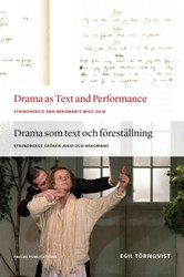 DRAMA AS TEXT AND PERFORMANCE -STRINDBERG'S MISS JULIE A RGMAN'S TORNQVIST, EGIL