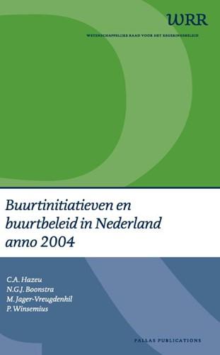 Buurtinitiatieven en buurtbeleid in Nede -analyse van een veldonderzoek van 28 casussen Hazeu, C.A.
