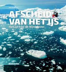 Afscheid van het ijs -Het lot van de Noordpool Wadhams, Peter