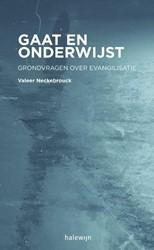 Gaat en onderwijst -grondvragen over evangelisatie Neckebrouck, Valeer