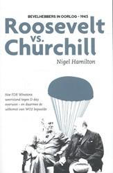 Roosevelt versus Churchill -bevelhebbers in oorlog - 1943 Hamilton, Nigel