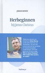 Herbeginnen bij Jezus Christus Bonny, Johan