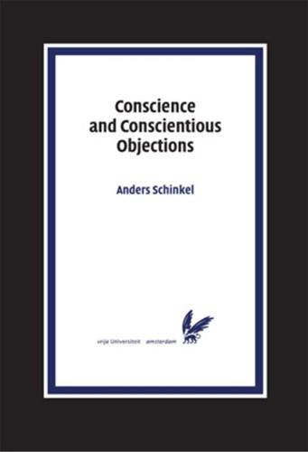 Conscience and Conscientious Objections -BOEK OP VERZOEK Schinkel, Anders