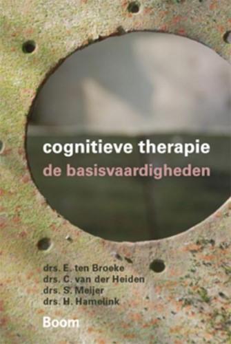 Cognitieve therapie -de basisvaardigheden Broeke, Erik ten