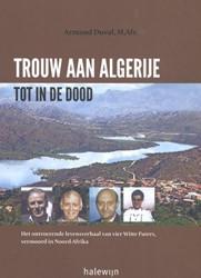 Trouw aan Algerije tot in de dood -Het ontroerende levensverhaal van vier Witte Paters, vermoor Duval, Armand