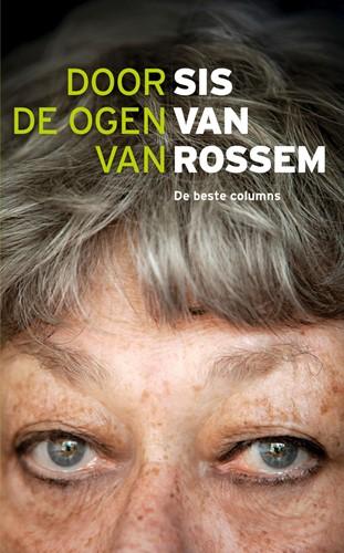 Door de ogen van Sis van Rossem -De beste columns Rossem, Sis van