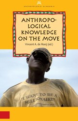 Anthropological Knowledge on the Move Rooij, Vincent A. de
