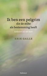 Ik ben een pelgrim die de stilte als bes -gebeden uit het hart Galle, Erik
