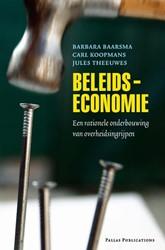 BELEIDSECONOMIE -EEN RATIONELE ONDERBOUWING VAN OVERHEIDSINGRIJPEN BAARSMA, BARBARA