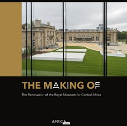 The Making of -The renovation of the Royal mu seum for central Africa