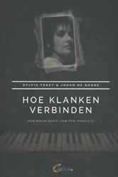 Hoe klanken verbinden -Herinneringen van een pianiste Traey, Silvia