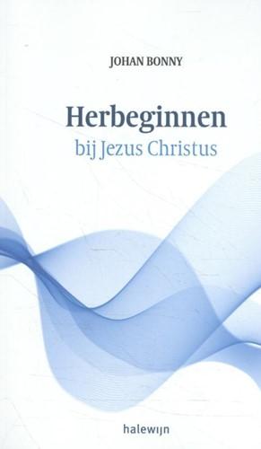 Herbeginnen bij Jezus Christus -Paperback Bonny, Johan