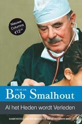 Al het heden wordt verleden Smalhout, Bob