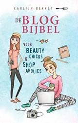 De blogbijbel - voor beauty chicks & -voor beautychicks en shopaholi cs Bekker, Carlijn