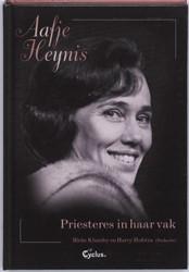 Aafje Heynis Priesteres in haar vak HEYNIS, A.