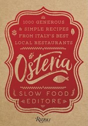 Slow Food*Osteria -1,000 Generous and Simple Reci pes from Italy's Best Loc Slow Food