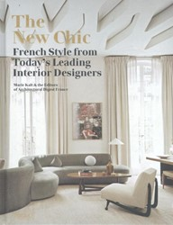 New Chic -French Style from Today's ing Interior Designers Kalt, Marie