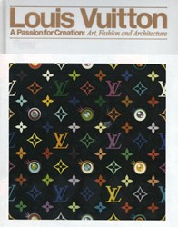 Steele*Louis Vuitton -A Passion for Creation: New Ar t, Fashion, and Architecture Steele, Valerie
