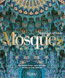 MOSQUES: SPLENDORS OF ISLAM -Splendors of Islam AMYN AGA KHAN