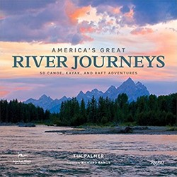 America's Great River Journeys -50 Canoe, Kayak, and Raft Adve ntures Palmer, Tim