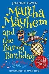 Martha Mayhem and the Barmy Birthday (Ma Owen, Joanne