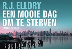 Een mooie dag om te sterven Ellory, R.J.