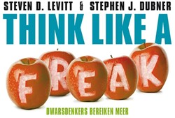Think like a freak DL -dwarsdenkers bereiken meer Levitt, Steven D.