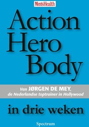 ACTION HERO BODY IN DRIE WEKEN -BOEK OP VERZOEK MEY, J. DE