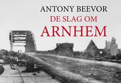 De slag om Arnhem DL Beevor, Antony