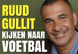 Kijken naar voetbal Gullit, Ruud