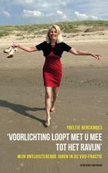 'Voorlichting loopt met u mee tot h -mijn ontluisterende jaren in d e VVD-fractie Berckmoes, Ybeltje