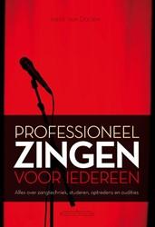 Professioneel zingen voor iedereen -alles over zangtechniek, stude ren, optredens en audities Doorn, Ineke van