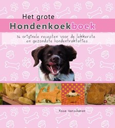 Het grote hondenkoekboek -36 originele recepten voor de lekkerste en gezondste hondent Verschuren, Rosa